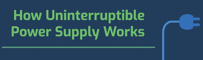 How Uninterruptible Power Supply Works
